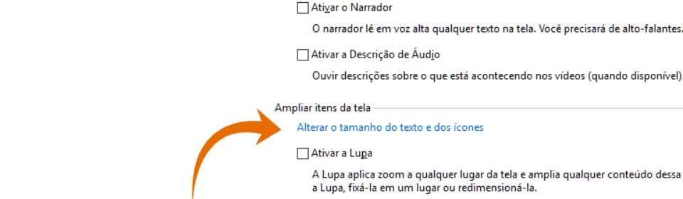 Opção alterar o tamanho do texto e dos ícones da central de facilidade de acesso; há uma seta na cor laranja apontando para este item