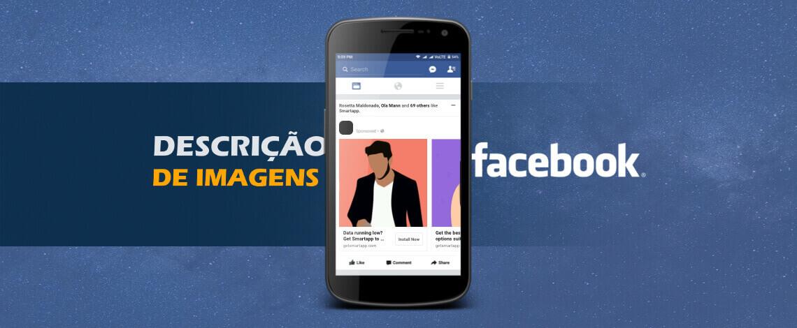 Celular no centro da imagem com o aplicativo do Facebook aberto. À esquerda do celular está escrito descrição de imagens e a direita o logotipo do Facebook